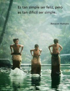 Simple y feliz. Rumi Quotes, Inspirational Quotes, Nice Quotes, Awesome Quotes, Peaceful Life, Osho, More Than Words, Spanish Quotes, Wise Words