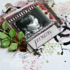 Passion Mixed Media Scrapbooking Layout - Gypsy Moments Mixing It Up With Canvas Corp! | Scrap n' Art Online Magazine - Information. Inspiration. Education. Since 2008.