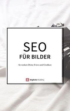 SEO für Bilder: Optimiere Deine Bilder und Grafiken für die Google Bildersuche in 12 einfachen Schritten!