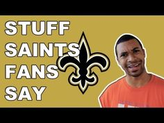 Stuff New Orleans Saints Fans Say