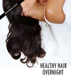 Overnight hair care - wake up with perfect healthy hair hair маски для воло Healthy Hair Tips, Healthy Scalp, Natural Hair Care, Natural Hair Styles, Natural Beauty, Overnight Hair Mask, Crockpot, Smoothies, Overnight Hairstyles