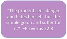 Sensible people will see trouble coming and avoid it, but an unthinking person will walk right into it and regret it later. Book Of Proverbs, Proverbs 22, Scriptures, Bible Verses, High Priest, Everlasting Life, My Father, Gods Love, Beautiful Images