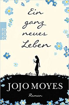 Ein ganz neues Leben (Lou, Band 2): Amazon.de: Jojo Moyes, Karolina Fell: Bücher
