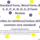 The following is a set of activities that review the use of word form, standard form, and expanded form.   For each form there are 3 activities....check it out!