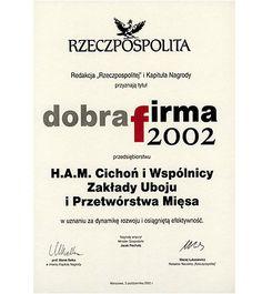 W dniu 03.10.2002 otrzymaliśmy z rąk ministra gospodarki Pana Jacka Piechoty honorowy dyplom DOBRA FIRMA 2002