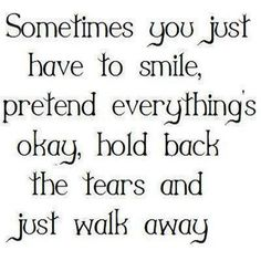 Sometimes you just have to smile, pretend every things okay ... #quotes
