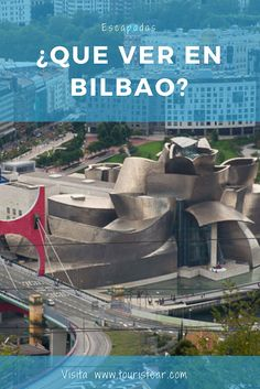 Que ver y hacer en Bilbao en 1 o 2 días? – Touristear blog de viajes Basque Country, Medieval Castle, Eurotrip, Andalucia, Spain Travel, Far Away, Wonders Of The World, Madrid, Cities