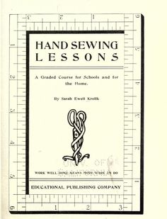 Hand sewing lessons; a graded course for schools and for the home 1901 (free online book)