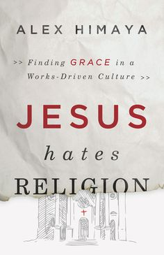 The Steadfast Reader: Theist Thursday: Jesus Hates Religion [free copy of title provided by publisher in exchange for an honest review.]