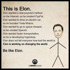 Be like Elon Musk More