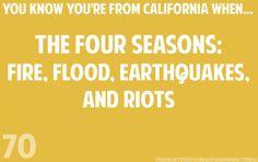 California - The Four Seasons: Fire, Flood, Earthquakes and Riots