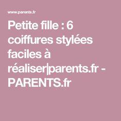 Petite fille : 6 coiffures stylées faciles à réaliser|parents.fr - PARENTS.fr