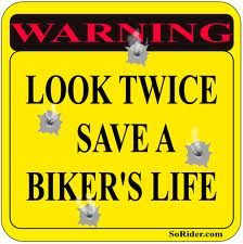 Look, look again. Then watch for M.E.  Motorcycles Everywhere! Motorcycles are a fabricated form. A human drives them. Respect the human