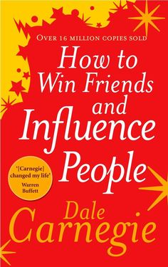 How to Win Friends and Influence People. One of the best books on influence and persuasion #books