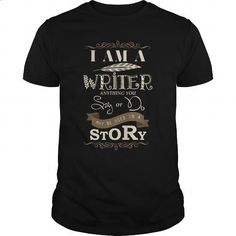 I Am A Writer Anything You Say Or Do May Be Used In A Story Great Gift For Creative Writers Fan - #cheap t shirts #red sweatshirt. GET YOURS => https://www.sunfrog.com/Jobs/I-Am-A-Writer-Anything-You-Say-Or-Do-May-Be-Used-In-A-Story-Great-Gift-For-Creative-Writers-Fan-Black-Guys.html?id=60505