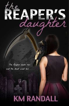 Tome Tender: The Reaper's Daughter by K.M. Randall