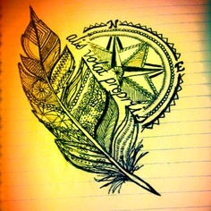 Feather, quote and compass.... I want for a tattoo maybe