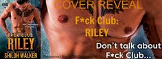 The Reading Spot Blog: F*ck Club: Riley by Shiloh Walker (Pre-Order)