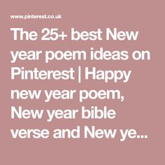 The 25+ best New year poem ideas on Pinterest | Happy new year poem, New year bible verse and New year famous quotes