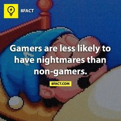 Because gamers have awesome dreams about the games they play. :)