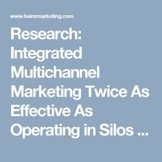 Research: Integrated Multichannel Marketing Twice As Effective As Operating in Silos - Heinz Marketing Interesting Blogs, Sales And Marketing, Integrity, Research, Things To Sell, Search, Data Integrity, Science Inquiry