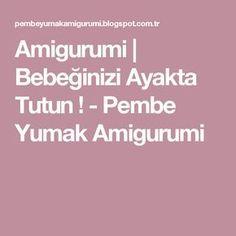 Amigurumi | Bebeğinizi Ayakta Tutun ! - Pembe Yumak Amigurumi