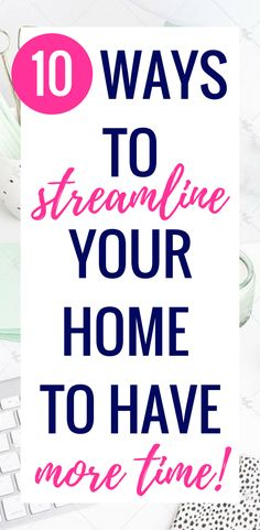 10 ways to streamline your home to have more time Free Planner stay at home | daily schedules | printables | awesome | productivity | time management systems | time management tips | time management at work | time management planner