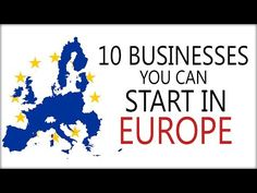 10 Businesses You can Start in Europe