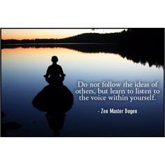 learn to listen to the voice within yourself