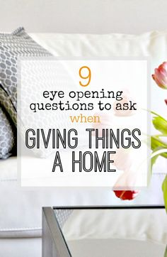 Ask all of these great questions when you want to look at how to store things in your home - they will help you get it right every time!