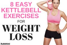 These 8 easy kettlebell exercises for weight loss are beginner friendly, will give you a toned appearance, target stubborn fat fast & sculpt your whole body