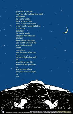 The first time I read this, it changed my life. For my birthday one year   @Rachel McClain  created a work of art based on this poem.  It is one of my greatest treasures.