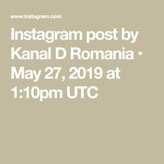 Instagram post by Kanal D Romania • May 27, 2019 at 1:10pm UTC