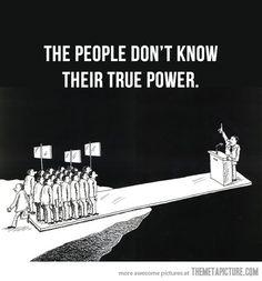 La gente no conoce su verdadero poder