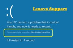 1800 335 9270 fix lenovo video scheduler internal error windows 10