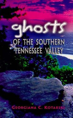 "Ghosts of the Southern Tennessee Valley by Georgiana C.  Kotarski http://www.amazon.com/dp/B00B29ZUM6/ref=cm_sw_r_pi_dp_OC23vb05DN4N2. 30 regional ""true"" ghost stories backed up with well-researched local history."