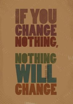 nothing will change - Tap to see more of the greatest motivational quotes wallpaper to inspire you on the road to success! - @mobile9