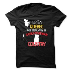Live in QUEBEC ᗔ but ill always in SASKATCHEWANWear this t-shirt with pride and represent your Country!Canada, QUEBEC, country