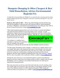 Certified Environmental Hygienist Phillip Fry recommends that removing and discarding moldy building materials into a dumpster is the most economical and effective way to do mold removal. http://www.moldexpertconsultants.com