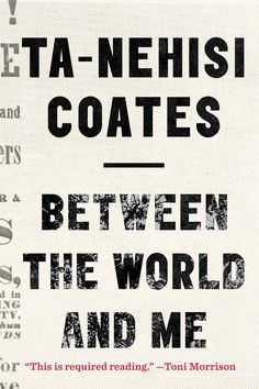 'Between the World and Me' by Ta-Nehisi Coates - HarpersBAZAAR.com