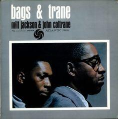 Milt Jackson & John Coltrane - Bags & Trane  Atlantic 1368 - Enregistré le 15 janvier 1959 - paru mi juillet 1961  Note: 7/10
