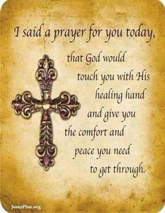 Pour down with Your healing upon each one, Lord. Strength, courage, peace and joy every step of the way in all named! Jesus, faith in You is why i pray! Amen ~Please Pray! Prayer For A Friend, Prayer For Today, Say A Prayer, Power Of Prayer, Faith Prayer, Healing Prayer For The Sick, Prayer Quotes For Strength, Prayers For Strength And Healing, Today's Prayer