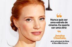 """""""Nunca quis ser uma estrela de cinema. Eu queria ser uma atriz"""""""