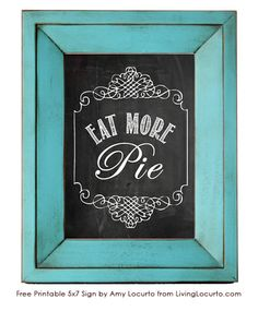 Eat More Pie Free Printable wall art. By LivingLocurto.com for Marie Callender's.