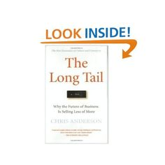 The Long Tail: Why the Future of Business is Selling Less of More: Chris Anderson: Amazon.com: Books