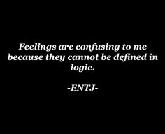 Resilient Life: An INFJs insight into ENTJs struggles! ENTJ Quote