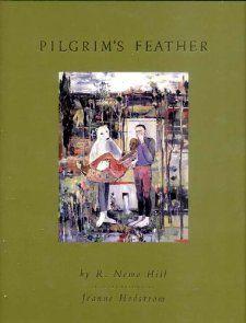 Amazon.com: Pilgrims Feather (9780971454804): R. Nemo Hill, Jeanne Hedstrom: Books