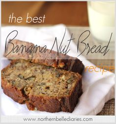 The Best Banana Nut Bread recipe - Northern Belle Diaries #recipe #bananabread #banana #fall #autumn #bread #dessert