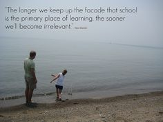 The longer we keep up the facade that school is the primary place of learning, the sooner we'll become irrelevant. - Dean Shareski