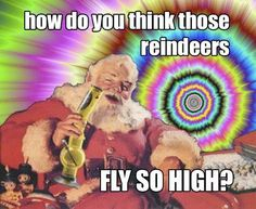 ho, ho, ho.. and a bong of white widow // i KNEW santa was a stoner! finally! PROOF!